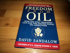 Freedom from Oil Sandalow End The United States Addiction To Oil Energy Future