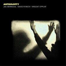 Jac Berrocal, David Fenech, Vincent Epplay - Antigravity (NEW CD)