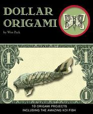 Dollar Origami : 10 Origami Projects Including the Amazing   NEW~