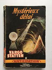 FLEUVE NOIR ANTICIPATION N°79 : MYSTERIEUX DELAI .. VARGO STATTEN ... EO