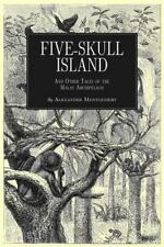 Five-Skull Island and Other Tales of the Malay Archipelago by Alexander...
