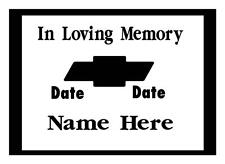 In Loving Memory-Memorial-CHEVY BOW TIE RACING MECHANIC Car Decal Sticker 8x12