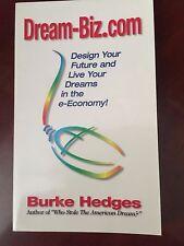 """""""DREAM-BIZ.COM""""  by Burke Hedges"""