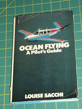 OCEAN FLYING:A PILOT'S GUIDE by LOUISE SACCHI G 1979 HC W/DJ