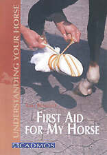 First Aid for My Horse (Understanding Your Horse)-ExLibrary