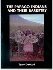 Papago Indians and their Basketry - NEW - 1979