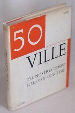 50 VILLE DEL NOSTRO TEMPO - 1°ed.1970 - PORTOGHESI, CASTIGLIONI, ICO PARISI