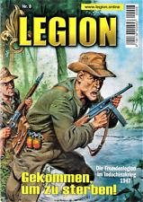 LEGION HEFT NR. 8 # GEKOMMEN, UM ZU STERBEN! FREMDENLEGION INDOCHINAKRIEG 1947