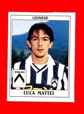 CALCIATORI Panini 1989-90 - Figurina-Sticker n. 314 - MATTEI - UDINESE -New