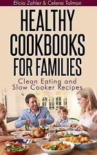 Healthy Cookbooks for Families : Clean Eating and Slow Cooker Recipes by...