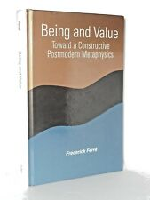 Being and Value. Toward a Constructive Postmodern Thought by F. Ferre  SUNY