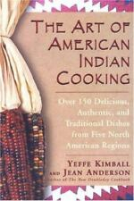 The Art of American Indian Cooking : Over 150 Delicious, Authentic Kimball