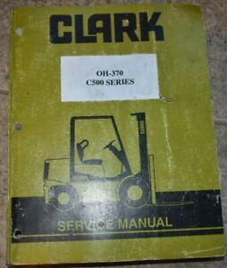 Clark OH-370 C500 Series Forklift Truck Service Manual Overhaul Handbook