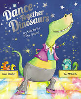 Dance Together Dinosaurs by Jane Clarke (Paperback) Book