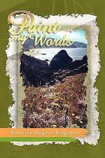 Paint My Words by Patricia Rogers Bisgrove (2009, Paperback)
