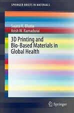 3D Printing and Bio-Based Materials in Global Health : An Interventional Appr...