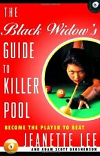 The Black Widows Guide to Killer Pool: Become the Player to Beat by Jeanette Le