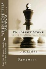 The Sorrow Stone : A Collection of Poetry Based on Grief, Loss and Hope by D....