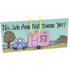 NO WE ARE NOT THERE YET! Caravan PVC Caravanning Hanging Sign Plaque Gift Idea