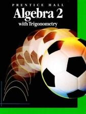 Prentice-Hall Algebra 2 with Trigonometry Student Text (1993) ISBN 0-13-026642-6