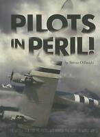 """Pilots in Peril!: The Untold Story of U.S. Pilots Who Braved """"""""""""""""the Hump"""""""""""""""" in"""
