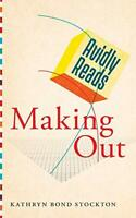 Avidly Reads Making Out by Kathryn Bond Stockton, NEW Book, FREE & FAST Delivery