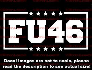 FU46 Anti Biden Decal Bumper Sticker Made in the USA US Seller