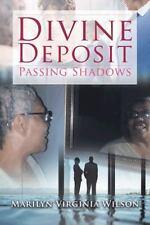 Divine Deposit : Passing Shadows by Marilyn Virginia Wilson (2013, Hardcover)