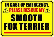 IN EMERGENCY RESCUE MY SMOOTH FOX TERRIER STICKER