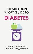 NEW The Sheldon Short Guide to Diabetes by Mark Greener