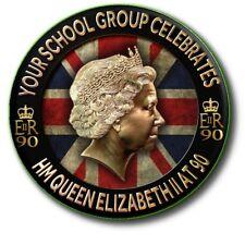 QUEEN ELIZABETH II~90th BIRTHDAY ~55 mm BADGES PERSONALISED FOR SCHOOLS/GROUPS ~