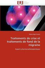 Traitements De Crise Et Traitements De Fond De La Migraine: Aspects Pharmacot...