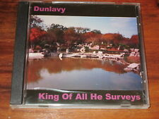 DUNLAVY - KING OF ALL HE SURVEYS - PSYCH - NEW