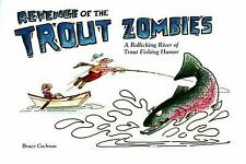 Revenge of the Trout Zombies A Rollicking River of Trout Fishing Humor COCHRAN