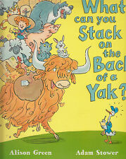 What Can You Stack on the Back of a Yak? NEW BOOK by Alison Green Paperback 2013