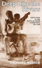 Deep Like the Rivers: Education in the Slave Quarter Community, 1831-1865 (Paper