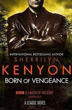 Born of Vengeance (League), Kenyon, Sherrilyn | Paperback Book | 9780349412061 |