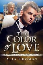NEW The Color Of Love: A BWWM Billionaire Alpha Male Romance by Alia Thomas