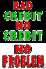Bad Credit NO Credit No Problem - advertising poster 24x36 Finance Signs