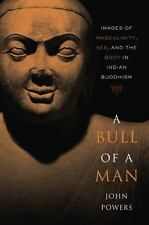 A Bull Of A Man - Images Of Masculinity, Sex, And The Body In Indian Buddhism