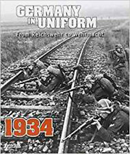 Germany in Uniform 1934: From Reichswehr to Wehrmacht, New, Gaujac, Paul Book