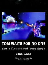TOM WAITS FOR NO ONE The Illustrated Scrapbook SIGNED & INSCRIBED JOHN LAMB #LJ