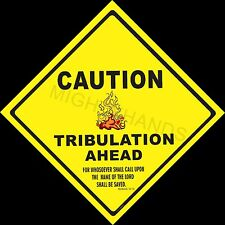 Caution TRIBULATION AHEAD  metal sign, CHRISTIAN, MINISTRY, CHURCH SIGN, SIGNAGE