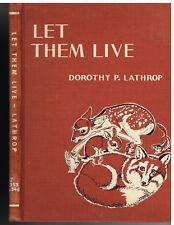Let Them Live by Dorothy P. Lathrop 1951 1st Pr. Vintage Book!