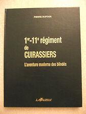 1er - 11ème régiment de CUIRASSIERS. L'aventure moderne des blindés. LAVAUZELLE