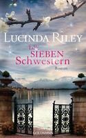 Die sieben Schwestern von Lucinda Riley (2015, Gebundene Ausgabe)