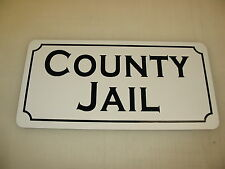 COUNTY JAIL Metal Sign 4 Costume Cosplay Girls Clubware S&M Prop
