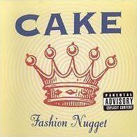 CAKE - FASHION NUGGET (CD) Sealed