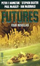 Futures: Four Novellas Hamilton, Peter F.; Baxter, Stephen; McAuley, Paul; McDon