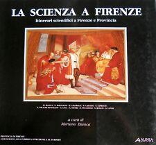 LA SCIENZA A FIRENZE ITINERARI SCIENTIFICI A FIRENZE E PROVINCIA ALINEA 1989